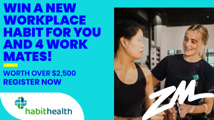 AUCKLAND & WELLINGTON: WIN Your New Workplace Habit for You and 4 Workmates!