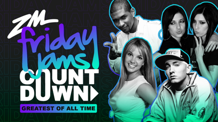 ZM's Greatest Friday Jams Of All Time Countdown - As Voted By YOU!